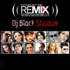 Dj Black Shadow - البوم Nothing But The Remix - Volume 1
